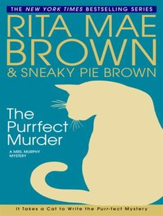 The Purrfect Murder Mrs. Murphy Mystery Series, Book 16 by Rita Mae Brown