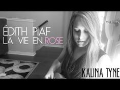 La Vie en Rose cover by Kalina Tyne. It's about 1 minute long and its GORGEOUSLY SUNG. Please take a moment to listen, because it's literally so beautiful.