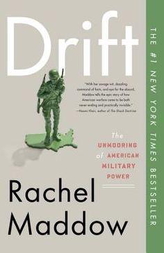 Drift: The Unmooring of American Military Power/Rachel Maddow/Park Road Books