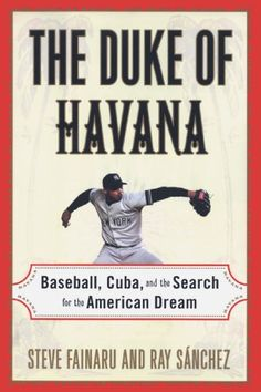 The Duke of Havana: Baseball, Cuba, and the Search for the American Dream by Steve Fainaru http://smile.amazon.com/dp/0812992563/ref=cm_sw_r_pi_dp_-Z3yub1VAE63B