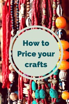 How to price your crafts - Are you pricing your crafts correctly? Whether your products are handmade or made by someone else, it's important to price them correctly so you can not only make a profit to invest back into your business, but also to pay yourself and maybe even hire others to help you.