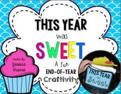 This Year was SWEET! (A fun End-of-Year Craftivity) (FREE!) and perfect for the sweet treat theme