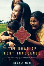 The Road of Lost Innocence: The True Story of a Cambodian Heroine (Random House Reader's Circle): Somaly Mam, Ayaan Hirsi Ali, Nicholas D. This Is A Book, The Book, Books To Read, My Books, Thing 1, Thinking Day, Human Trafficking, Great Books, Amazing Books