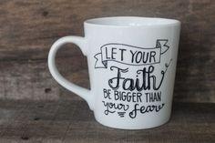 Christian Coffee Mug  Let Your Faith Be by MorningSunshineShop, $15.00: