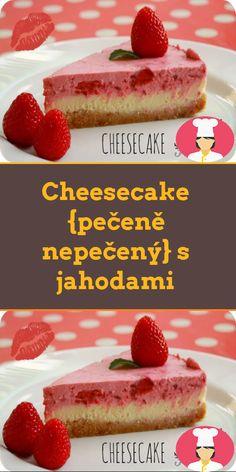 Cheesecake {pecene nepecený} s jahodami Sweet Recipes, Cheese Cakes, Party, Coffee, Food, Cheesecakes, Kaffee, Essen, Parties