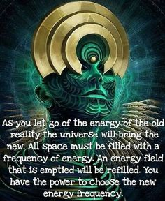 As you let go of the energy of the old reality the universe will bring the new. All space must be filled with frequency of energy. An energy field that is emptied will be refilled. You have the power to choose the new energy frequency. Spiritual Enlightenment, Spiritual Wisdom, Spiritual Awakening, Spiritual Images, Spiritual Meditation, Awakening Quotes, Spirit Science, New Energy, Love Energy