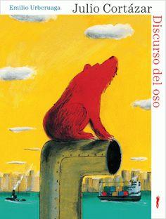 """Hoy se cumplen 30 años de la muerte de Julio Cortazar en París. Algunos de sus relatos han sido convertidos en álbumes ilustrados, como """"El discurso del oso"""", con ilustraciones de Emilio Urberuaga (Libros del Zorro Rojo)"""