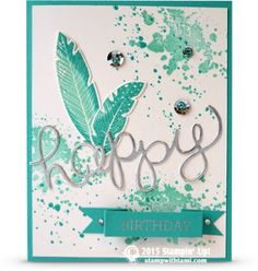 """by Alison Solvent. The Stampin Up Four Feathers stamp set and coordinating framelit dies originally made their debut in 2014 in the Holiday catalog. They were carried over into the 2015 Occasions catalog and still very popular. Like this card says, they make everything """"Happy"""". Coupled with the """"Hello You"""" thinlits, and the Crazy About You & Gorgeous Grunge stamp sets."""