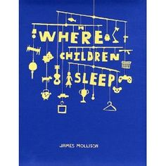 Where Children Sleep shows the rooms of children all around the world.  I think this would be such a great way to teach cultural diversity in a way that little kids can REALLY relate to.