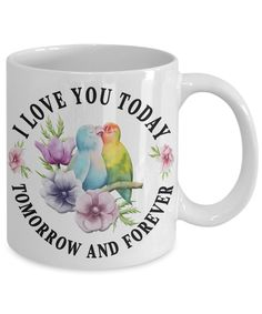 Love You Today Forever Lovebird Mug Gift Christmas Valentine's Day Surprise Coffee Cup Gifts For Husband, Gifts For Her, Tomorrow Forever, Unisex Gifts, Surprise Gifts, Love Birds, Stocking Stuffers, Coffee Cups, Valentines Day