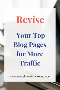 Revise Your Top Blog Pages and start generating more traffic to your art blog and online art gallery.