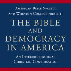 #BibleInAmerica #Conversation #WheatonCollege #Bible #Democracy #America