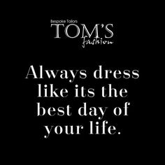Fashion is the armor to survive the reality of everyday life.  #MondayMotivation #DressWell #TomsFashion