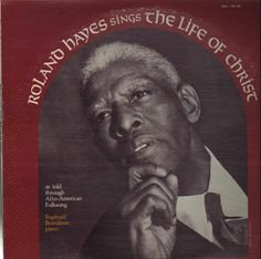 """Roland Hayes Sings the Life of Christ: As Told through Aframerican Folksong,"" album cover, 1976"
