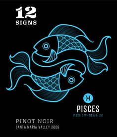Pisces Pinot Noir from Santa Maria Valley, California 2009 (FEB 19 - MAR Personalized astrology wine for the romantic Pisces zodiac sign. Wine Signs, 12 Signs, Santa Maria Valley, Pinot Noir Grapes, Zodiac Elements, Lucky Stone, Lucky Colour, Lucky Day, Birthday Board