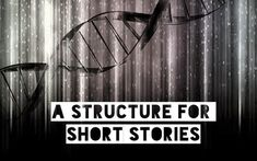 A Structure For Short Stories. Really great article for short story writers!