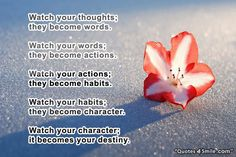 Watch Your Thoughts and Watch Your Words