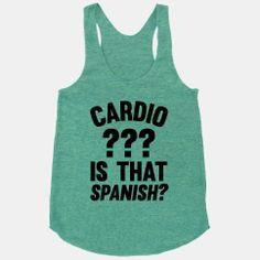 Cardio? Is That Spanish?