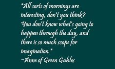 A favorite quote from Anne of Green Gables