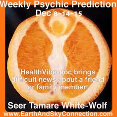 Weekly Psychic Prediction  Dec 8-14-15 Seer Tamare White-Wolf #Love #Health #Business