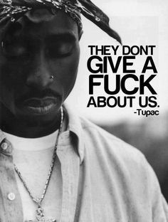 Find images and videos about quote, tupac and don't care on We Heart It - the app to get lost in what you love. Tupac Quotes, Rapper Quotes, Quotes Quotes, Gangsta Quotes, Yoga Quotes, Truth Quotes, People Quotes, Lyric Quotes, Movie Quotes