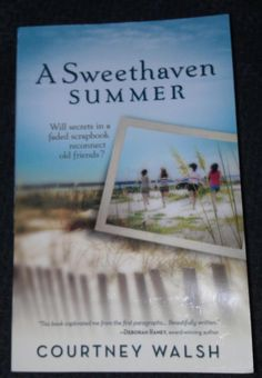 A Sweethaven Summer by Courtney Walsh - LOVED it! And, she's from my hometown!
