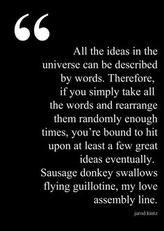 All the ideas in the universe can be described by words... #quotes #authors #writers
