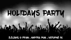 Holidays party 3.3.2016