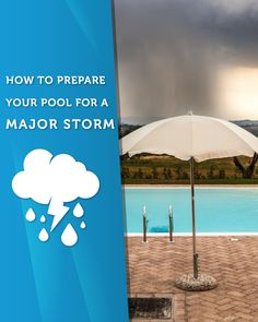 How To Prepare Your Pool For a Major Storm