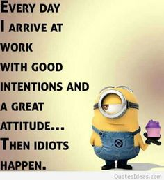 """Everyone loves minion, So today we collect the great funny and hilarious minion for you that will make you funny and happy for whole day. Scroll down and read out these """"Hilarious Humor images and Pictures – Top 22 Minion Attitude Quotes"""". Minion Humour, Funny Minion Memes, Minions Quotes, Memes Humor, Work Memes, Work Quotes, Work Humor, Life Quotes, Work Stress Quotes"""
