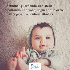 """""""Cammina, guardando una stella, ascoltando una voce, seguendo le orme di altri passi.""""  – Ruben Blades    #RibenBlades #quote #cit #citazione"""