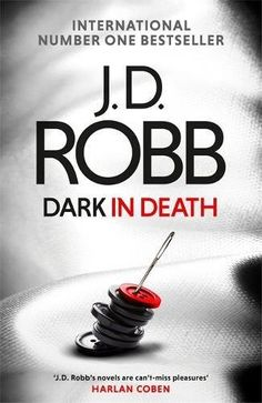 Dark in Death. Book 46 in the number one bestselling In Death series - Eve Dallas and Roarke return in a gripping and unique case, where fact is even stranger than fiction. Over sixty-five million copies sold in this much-loved series. Crime Books, Crime Fiction, Harlan Coben, Romantic Comedy Movies, Thriller Books, Fantasy Movies, First Novel, Latest Books, Book Worms