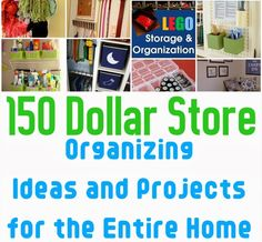 Diy Projects: 150 Dollar Store Organizing Ideas and Projects for the Entire Home