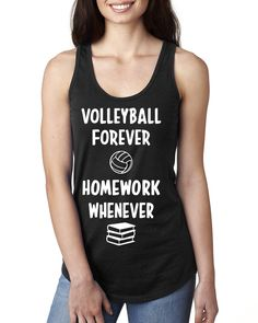 Volleyball forever homework whenever Ladies Racerback Tank Top