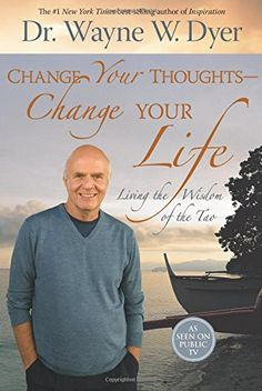 Change Your Thoughts - Change Your Life: Living the Wisdom of the Tao von Wayne W. Dyer http://www.amazon.de/dp/140191750X/ref=cm_sw_r_pi_dp_Eoqhvb13JAG1Y