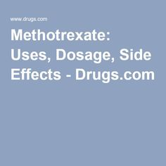 Methotrexate: Uses, Dosage, Side Effects - Drugs.com