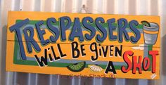 Trespassers will be given a SHOT - Cool Bar Wall Sign Home & Garden Party Deck Tropical Beach Houses, Deck Party, Wall Bar, Cool Bars, Wall Signs, Gifts For Dad, Fathers Day, Shots, Home And Garden