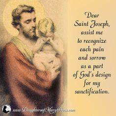 Dear Saint Joseph, assist me to recognize each pain and sorrow as a part of God& design for my sanctification. Catholic Quotes, Catholic Prayers, Catholic Saints, Roman Catholic, St Joseph Prayer, Saint Joseph, Religious Pictures, Prayers For Healing, Saint Quotes