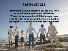 Like you tend to avoid negative people, you are attracted to faith-filled people.