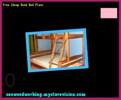 Free Cheap Bunk Bed Plans 084348 - Woodworking Plans and Projects!