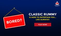Its Time To Remove The Word 'boring' From Your #Dictionary! Classic Rummy Is Here To Entertain You... Like Always!!! Play Now!  #rummy #classicrummy #onlinerummy #bored #boring #playrummy #rummygames #Indianrummy