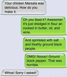 There is nothing quite as randomly funny and wrong as Autocorrect.(How To Make Chicken Marsala)