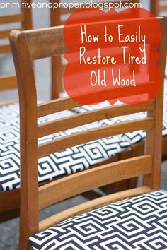 Vintage Wooden Chairs with Black and White Upholstery (and Easy Wood Refresher!) - Primitive and Proper