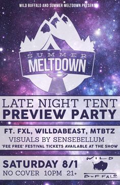 Summer Meltdown Late Night Tent Preview Party Ft. FXL, Willdabeast, Bellingham @ Wild Buffalo House of Music - August 1st 2015 10:00 pm