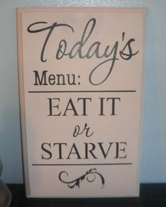 Today's menu EAT IT or STARVE wood sign kitchen wall by Nesedecor, $20.00