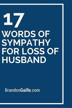 17 Words of Sympathy for Loss of Husband