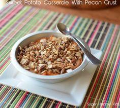 Sweet Potato Casserole With Pecan Crust- Super Healthy Kids