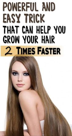 Powerful And Easy Trick That Can Help You Grow Your Hair 2 Times Faster
