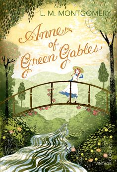 Anne of Green Gables by L. M. Montgomery ~ Anne Shirley inspired my creative spirit~
