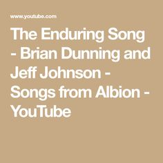 The Enduring Song - Brian Dunning and Jeff Johnson - Songs from Albion - YouTube